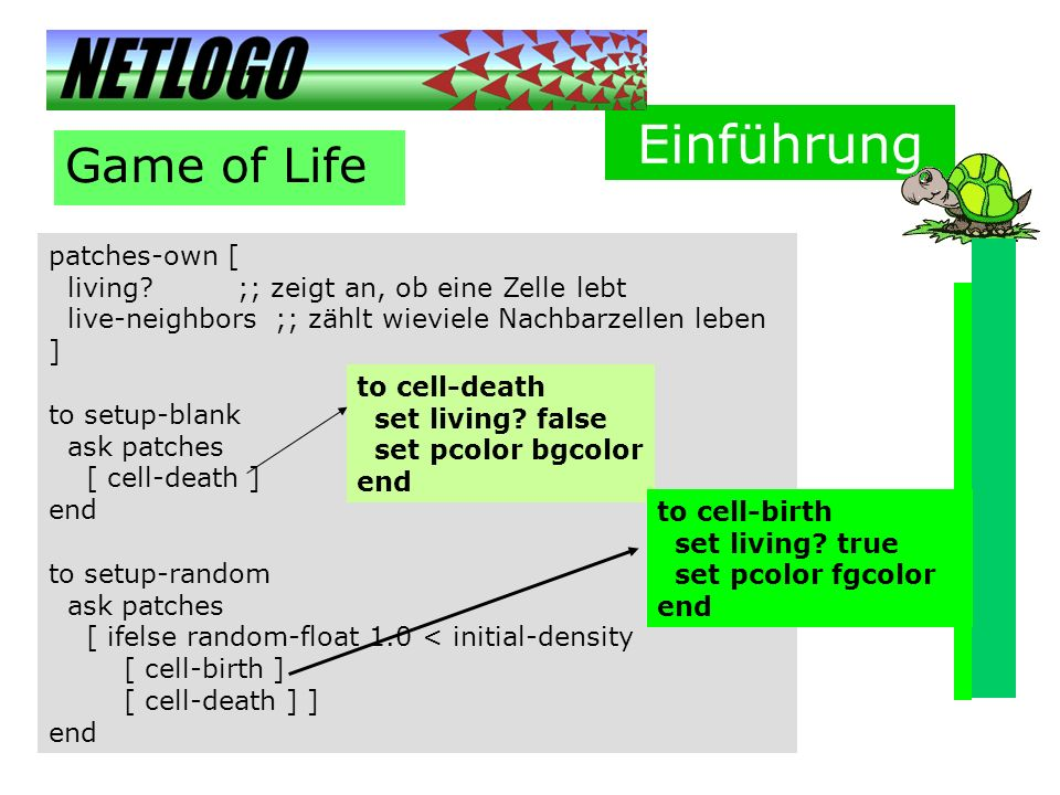 Einführung Game of Life patches-own [